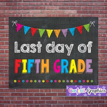 Last Day of Fifth Grade 5th 5 Chalkboard Sign Last Day of