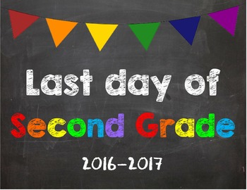 Last day of 2nd Grade Poster/Sign 2016-2017 date