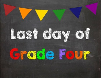 Last day of Grade 4 Poster/Sign