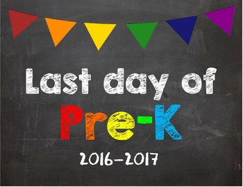Last day of Pre K Poster/Sign 2016-2017 date