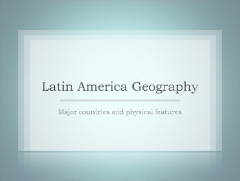 Latin American Geography (Major Political and Physical Fea