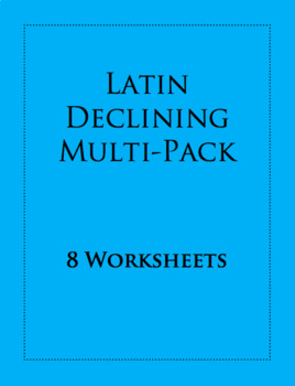 Latin Declining Worksheets: 8-Pack