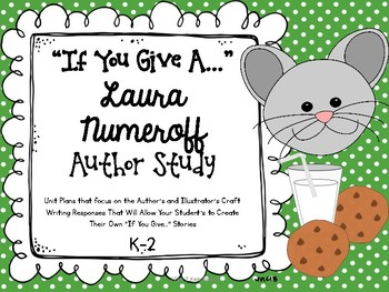 """Laura Numeroff """"If You Give...."""" Author Study"""