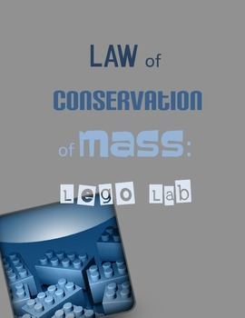 Law of Conservation of Mass (matter) Lego Lab