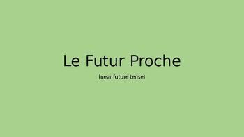 Le Futur Proche (aller + infinitive)