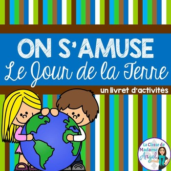 Jour de la Terre:  Earth Day Activity Booklet in French