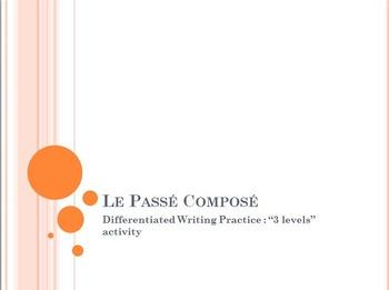 Le Passé Composé with AVOIR & ETRE : differentiated writin