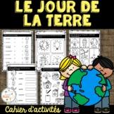 Jour de la Terre - cahier d'activités de l'élève/French Earth Day