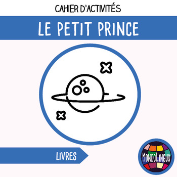 FFL/FSL - Reading in French - Le petit prince - 10 activities