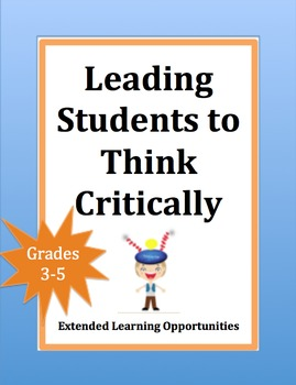 Leading Students to Think Critically: GRADES 3-5
