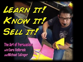 Learn it- Know it - Sell it! Persuasive Writing through In