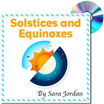 Learning About Solstices and Equinoxes - Song with Lyrics