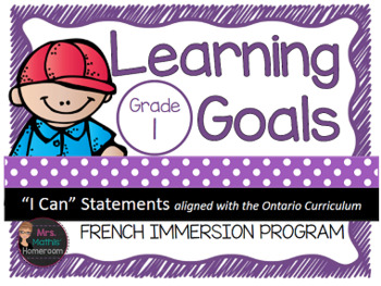 "Learning Goals FRENCH IMMERSION Grade 1 ""I Can"" Statements"