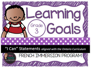 """Learning Goals FRENCH IMMERSION Grade 3 """"I Can"""" Statements"""