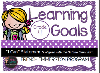 """Learning Goals FRENCH IMMERSION Grade 4 """"I Can"""" Statements"""