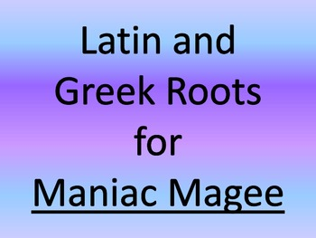 Learning Greek and Latin Roots with Maniac Magee vocabulary