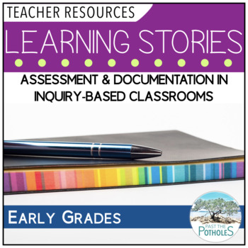 Learning Stories - assessment and documentation in inquiry