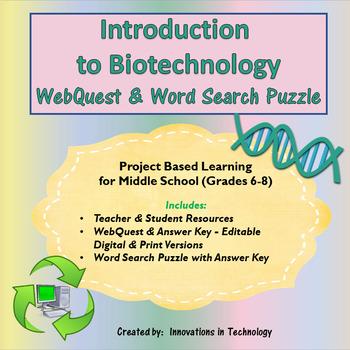 Learning about Biotechnology WebQuest - Internet Scavenger Hunt