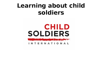 Learning about child soldiers - PowerPoint