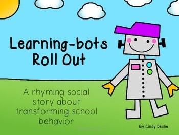 Learning-bots Roll Out-- A rhyming social story by The Deane's List
