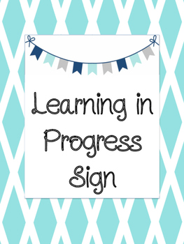 Learning in Progress Poster or Office Sign