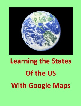Learning  the States of the US with Google Maps