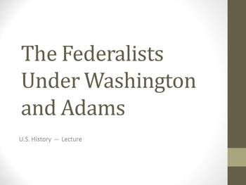 Lecture on The Federalists Under Washington and Adams