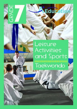 Leisure Activities and Sports - Taekwondo - Grade 7