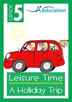 Leisure Time - A Holiday Trip - Grade 5