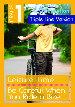 Leisure Time - Be Careful When You Ride a Bike - Grade 1 (