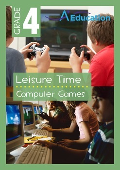 Leisure Time - Computer Games - Grade 4