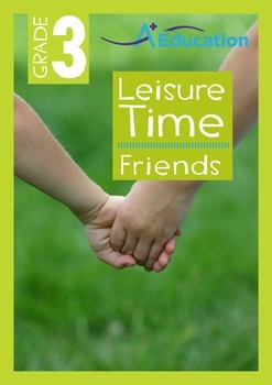 Leisure Time - Friends - Grade 3