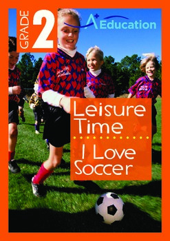 Leisure Time - I Love Soccer - Grade 2