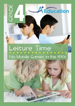 Leisure Time - No Mobile Games in the 1930s - Grade 4
