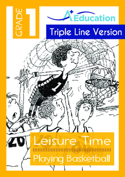 Leisure Time - Playing Basketball - Grade 1 (with 'Triple-