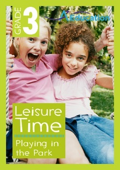 Leisure Time - Playing in the Park - Grade 3