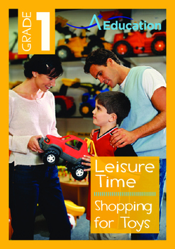 Leisure Time - Shopping for Toys - Grade 1