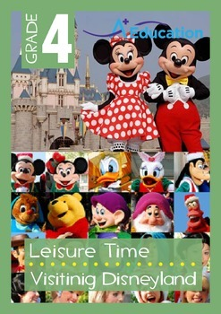 Leisure Time - Visiting Disneyland - Grade 4