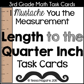 Length to the Quarter Inch Task Cards