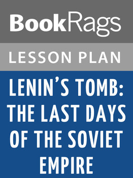 Lenin's Tomb: The Last Days of the Soviet Empire Lesson Plans