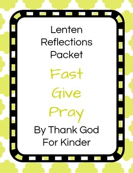 Lenten Reflections on Fasting, Giving and Praying