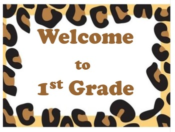 Leopard/ Cheetah Welcome to 1st Grade