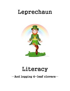 Leprechaun Literacy and Logging 4-Leaf Clovers