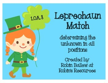 St. Patrick's Day game & worksheets 1.OA.8 finding the unk