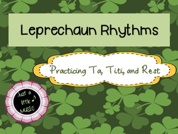 Leprechaun Rhythms--Practicing Reading ta, titi and rest