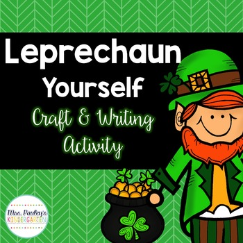 Leprechaun Yourself Craft & Writing Activity