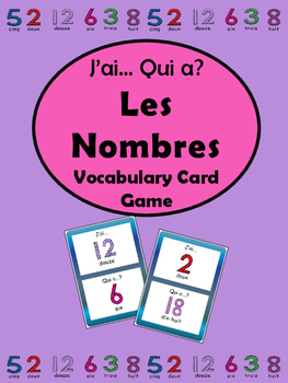 Les Nombres- J'ai…Qui a..? Card Game-French Numbers Vocabu