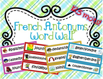 French Word Wall - Les antonymes/Les contraires (French op