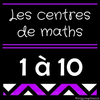 Les centres de maths // French Math Centers 1-10