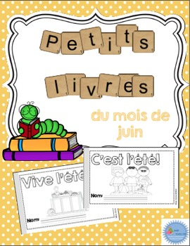 French Emergent reader June mini-books/Les petits livres d